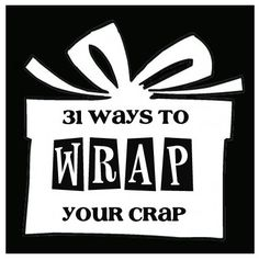 Haha! Love the title of this! Wrapping Ideas