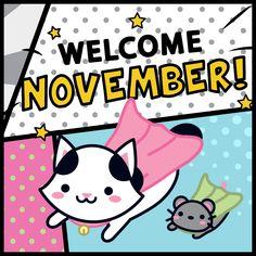 Welcome, November! May it be SUPER special! ☆ ミ (o * · ω ·) ノ – Bem vindo Novembro! Que ele seja SUPER especial! ☆ ミ (o * · ω ·) ノ