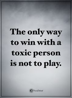 The only way to win with a toxic person is not to play. #powerofpositivity #positivewords #positivethinking #inspirationalquote #motivationalquotes #quotes #life #love #hope #faith #respect #win #play #toxic