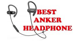 BEST ANKER HEADPHONES 2020 || TOP 5 LIST