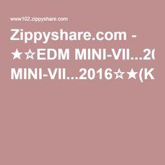 Zippyshare.com - ★☆EDM MINI-VII...2016☆★(Kisgyerek78-MixMeister).mp3