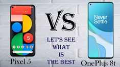 Google Pixel 5 vs OnePlus 8T specs comparison 699$ VS 699$ What is the best? let's find out ;) Mobile Phone Comparison, Pixel 5, Specs, Let It Be, Google