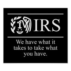 Because the IRS will ALWAYS get their money because they have what it takes to take what you have! Funny T Shirt Sayings, T Shirts With Sayings, Funny Tshirts, Funny Quotes, Smart Quotes, Crazy Quotes, Funny Memes, Taxes Humor, Accounting Humor