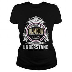 I Love  olmedaIts an olmeda Thing You Wouldnt Understand  T Shirt Hoodie Hoodies YearName Birthday T-Shirts