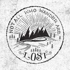 not all who wander are lost. (Cover in resin for disk?)