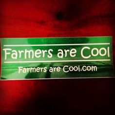 My Farmers are Cool stickers have arrived! Via farmersarecool.com