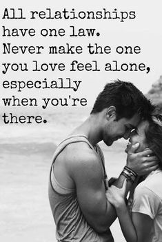 All relationships have one law never make the one you love alone Long Term Relationship Goals, Strong Relationship Quotes, Quotes About Marriage, Quotes About Relationships, Relationship Fights, Better Relationship, Marriage Advice, Best Quotes, Life Quotes