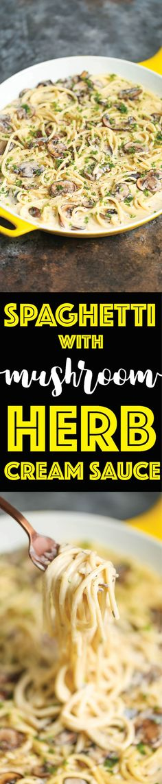 Spaghetti with Mushroom Herb Cream Sauce - The most amazing creamy mushroom sauce (made from scratch!) in less than 30 min! Use any pasta of your choice!