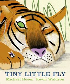 Tiny Little Fly by Michael Rosen, illustrated by Kevin Waldron.