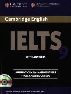 Cambridge IELTS 9 : authentic examination papers from Cambridge ESOL. Self-study book with audio CDs. https://www.katalogoak.euskadi.net/cgi-bin_q81a/abnetclop?ACC=DOSEARCH&xsqf99=(753561.TITN.)&LANG=eu-ES
