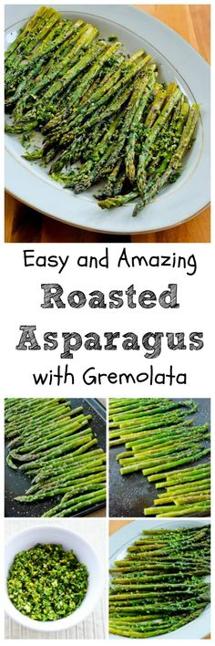 This Easy and Amazing Roasted Asparagus with Gremolata is Low-Carb, Gluten-Free, and Paleo, and this deliciously healthy and simple recipe has only 5 ingredients.  And if you haven't discovered the mixture of finely chopped lemon zest, garlic, and parsley called Gremolata, you're in for a treat.  [from KalynsKitchen.com]