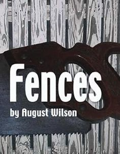 I never read a lot of August Wilson plays, but this is my favorite.    http://www.historylink.org/db_images/August_Wilson_Fences.jpg