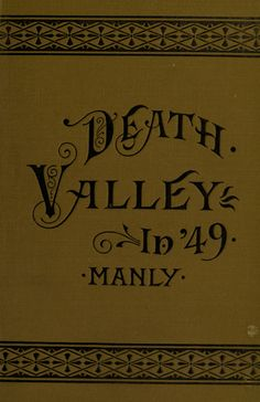 Death valley in '49. Important chapter of California...1894