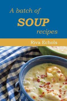 A Batch of Soup Recipes