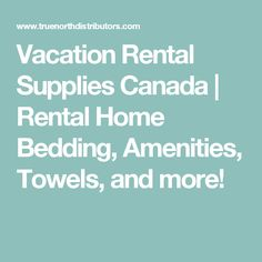 Supply your vacation rental, small inn, or B&B with ease. Small case packs  are now available from True North!