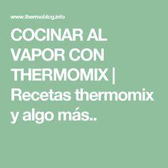 COCINAR AL VAPOR CON THERMOMIX   Recetas thermomix y algo más.. Food Prep, Cook, Plate, Books