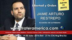 Libertad y Orden.  Nro.  63.  Los acuerdos de La Habana.  Jaime Arturo R...
