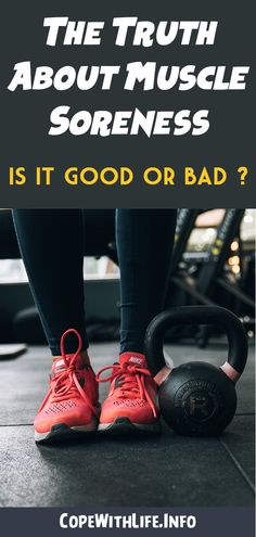 The Truth About Muscle Soreness: Is It Good Or Bad? #Soreness #MuscleSoreness #MuscleSorenessRelief