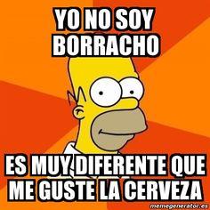 Meme Homer - yo no soy borracho es muy diferente que me guste la ...