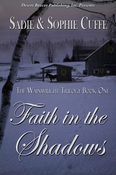 The Wainright Trilogy Book One Faith in the Shadows