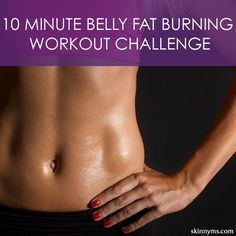 Take the 10 Minute Belly Fat Burning Workout Challenge. Yes you can!! #bellyfat #fatburning #bellyexercises