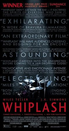 Directed by Damien Chazelle. With Miles Teller, J.K. Simmons, Melissa Benoist, Paul Reiser. A promising young drummer enrolls at a cut-throat music conservatory where his dreams of greatness are mentored by an instructor who will stop at nothing to realize a student's potential.
