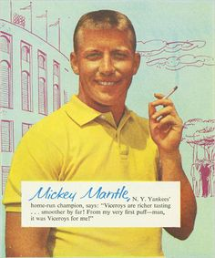 """MICKEY MANTLE for Viceroy cigarettes - Visit """"Virtual Scrapbook"""" by Gerald Lyda on Pinterest for over 170,000 categorized celebrity images."""