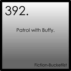 Nerd Bucket List #392: Patrol with Buffy.