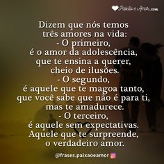 Nós temos 3 amores na vida Special Words, Word 3, Best Quotes, Romance, Cards Against Humanity, Messages, Thoughts, Motivation, Instagram