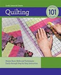 Quilting 101: A Workshop in a Book