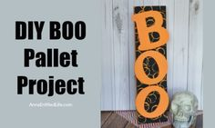 DIY Boo Pallet Project An easy to make Halloween decoration. Easily, quickly, and inexpensively make this cute Boo Pallet to add to your Halloween mantel display, hang on a door, or prop on a frame on a table. These simple step by step instructions make this DIY Boo Pallet Project effortless.