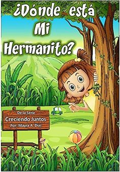 Spanish: ¿Dónde está mi Hermanito? Libros en Español para niños - Cuento para Dormir - Books for Kids in Spanish #USA #learn #spanish #KindleUnlimited http://www.amazon.com/dp/B00O5MAUE0/ref=cm_sw_r_pi_dp_ggEhvb11APPGE