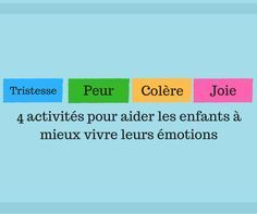 4 activités pour aider les enfants à mieux vivre les émotions fondamentales (tristesse, peur, colère, joie)