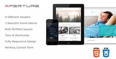Aperture v1.0 – Creative Business HTML Theme.  Aperture v1.0 HTML Template Free Download Download  Features  3 Beautiful Home Demos 9 Different Headers Multi Portfolio layouts Tons of shortcodes Google map Clean & Simple Design Advance Framework HTML5 & CSS3 Fully Responsive...
