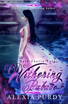 The Withering Palace (A Dark Faerie Tale Companion Story)