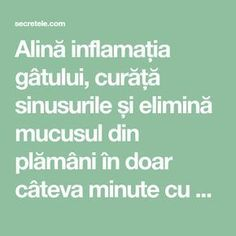 Alină inflamația gâtului, curăță sinusurile și elimină mucusul din plămâni în doar câteva minute cu un amestec de vis! - Secretele.com Good To Know, Food And Drink, Health Fitness, Healthy, David, Display, Baby, Travel, Medicine