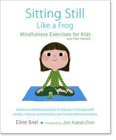 Sitting Still Like a Frog: Mindfulness Exercises for Kids. This book and CD includes simple mindfulness practices to help your child (ages deal with anxiety, improve concentration, and handle difficult emotions. Located at Campbelltown campus library. Meditation Kids, Mindfulness For Kids, Mindfulness Activities, Mindfulness Meditation, Teaching Mindfulness, Mindfulness Training, Zen Yoga, Mindfulness Practice, Meditation Practices