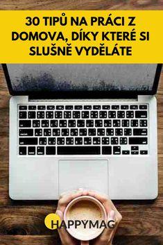 Říkáte si, že je práce z domova sen, ale nevíte, co byste mohli dělat? Tady je až 30 tipů a některé práce prostě musíte zkusit! #pracezdomova #prace #homeoffice Computer Keyboard, Diy And Crafts, Motivation, Money, Business, Youtube, Inspiration, Biblical Inspiration, Computer Keypad