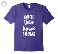 Mens Funny Coffee Then Horse Shows Shirt for Equine Horse Lovers Large Purple - Funny shirts (*Amazon Partner-Link)