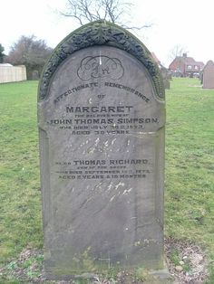 Bartholomew Cemetery, Thornley, Margaret, wife of John Thomas Simpson and their son Thomas Richard Simpson who died aged two years and ten months.