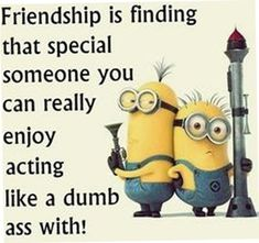 Top 30 Funny Minions Friendship Quotes - Quotes and Humor Sister Quotes Funny, Best Friend Quotes Funny, Best Friends Funny, Crazy Friends, New Quotes, Funny Quotes, Funny Sister, Sister Sister, Funny Humor