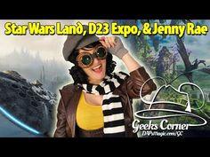 Star Wars Land, D23 Expo, Jenny Rae – Geeks Corner – Episode 446 | DAPs Magic