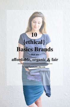 10 Sustainable Basics Brands that are Affordable, Organic & Fair — Sustainably Chic