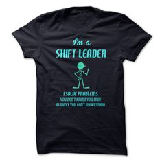 Shift Leader fun