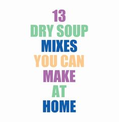 Great ideas in here! Dry Mixes You Can Make For Your Pantry When I make these I will take a picture and show them in pint size jars. This will encourage me to get busy and not just dream. Homemade Dry Mixes, Homemade Seasonings, Homemade Sauce, Dry Soup Mix, Soup Mixes, Spice Mixes, Mason Jar Meals, Meals In A Jar, Mason Jars