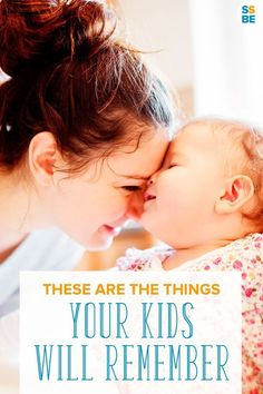 """Do you feel pressured to create the """"perfect childhood""""? Do you regret getting upset at your children? Don't worry: these are the things your kids will remember about you. #parenthood"""