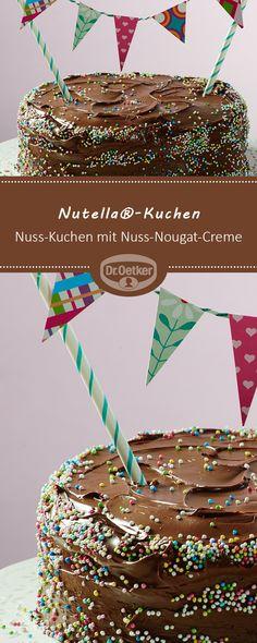 Nutella®-Kuchen: Ein süßer runder Nuss-Kuchen mit Nuss-Nougat-Creme #Geburtstag # Geburtstagskuchen #Birthdaycake