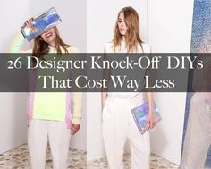 26 Designer Knock-Off DIYs That Cost Way Less Than The Real Thing