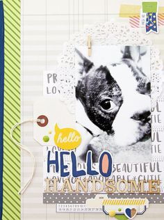 Hello Handsome, by Guest Designer Tina Walker, using the Hello Again collection from  www.cocoadaisy.com  #cocoadaisy #scrapbooking #kitclub #layout #pets #doily #tags