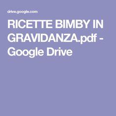 RICETTE BIMBY IN GRAVIDANZA.pdf - Google Drive